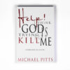 Help, I Think God is trying to Kill Me Book Cover