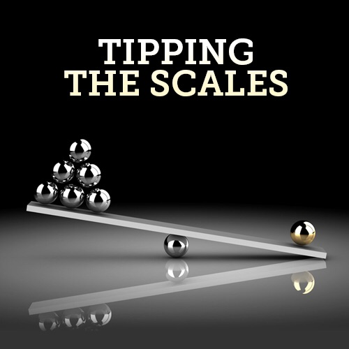 tipping scales